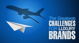 the greatest challenges for luxury brands