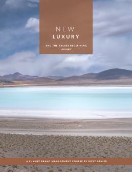 New Luxury & The Values Redefining Luxury